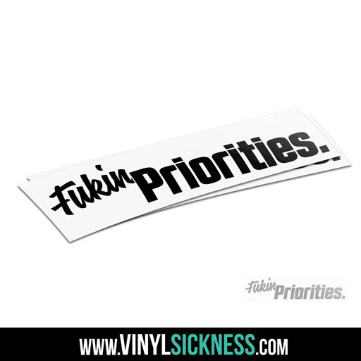 Fukin Priorities Jdm Sticker Decal