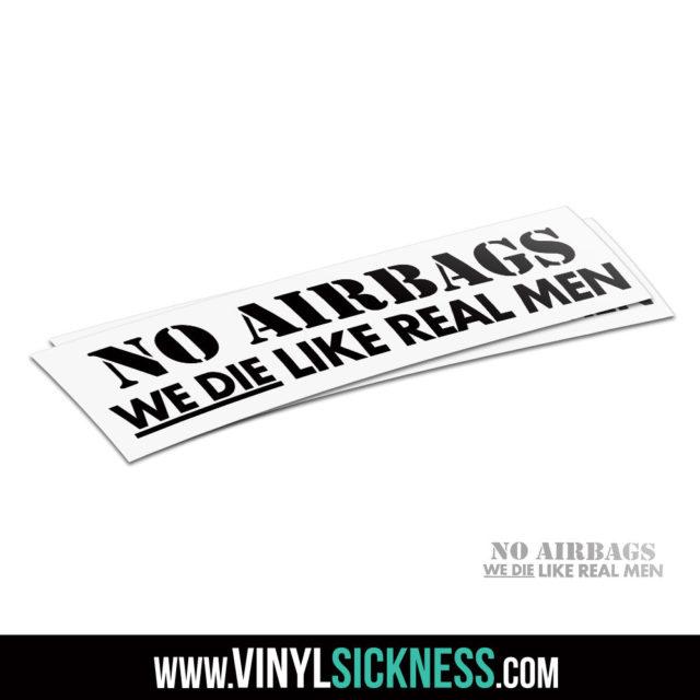 No Airbags We Die Like Real Men Jdm Sticker Decal