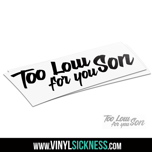 Too Low For You Son