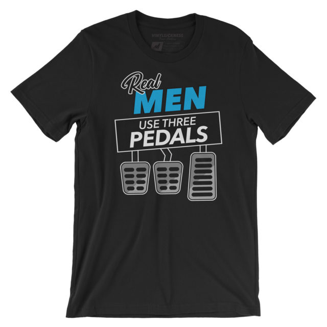 Real Men Use Three Pedals Black Tshirt