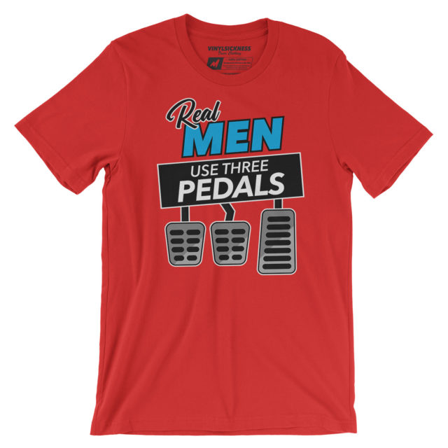 Real Men Use Three Pedals Red Tshirt
