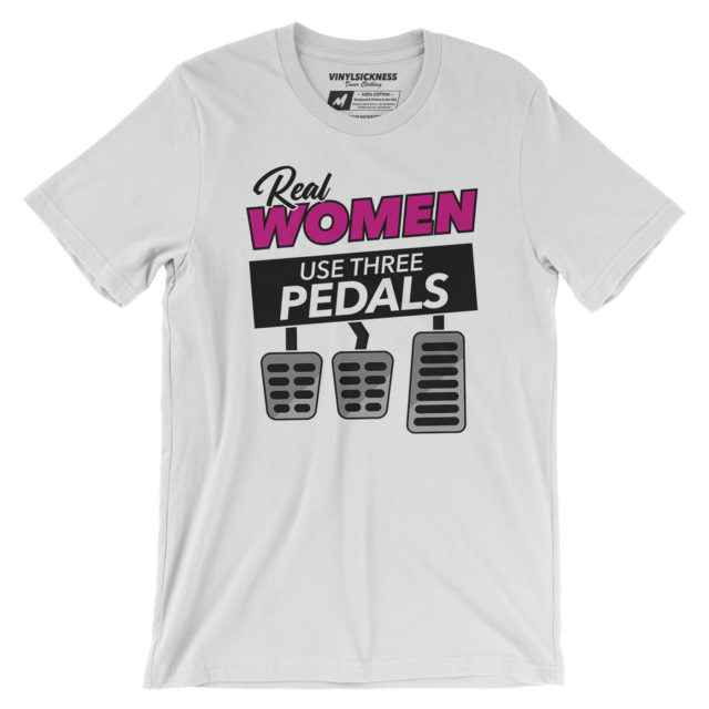 Real Women Use Three Pedals White Tshirt