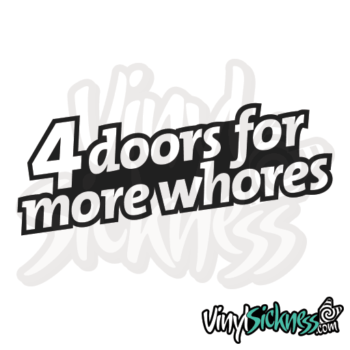 4 Doors 4 More Whores Jdm Sticker / Decal