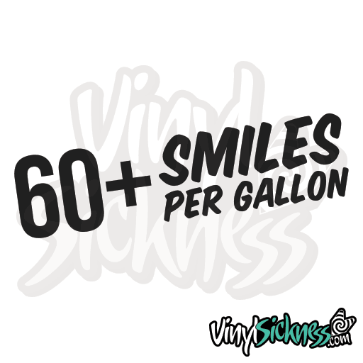 60+ Smiles Per Gallon