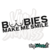 Boobies Make Me Smile