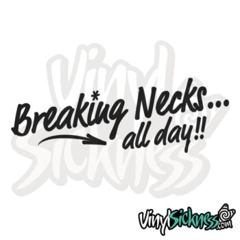 Breaking Necks All Day Jdm Sticker / Decal