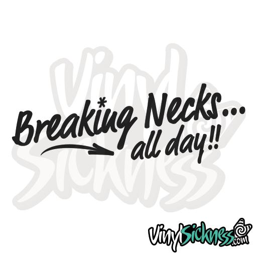 Breaking Necks All Day