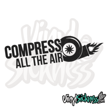 Compress All The Air Jdm Sticker / Decal