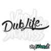 Dub Life