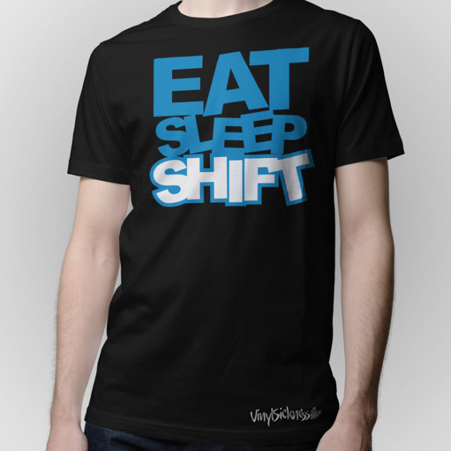 Eat Sleep Shift Black Shirt