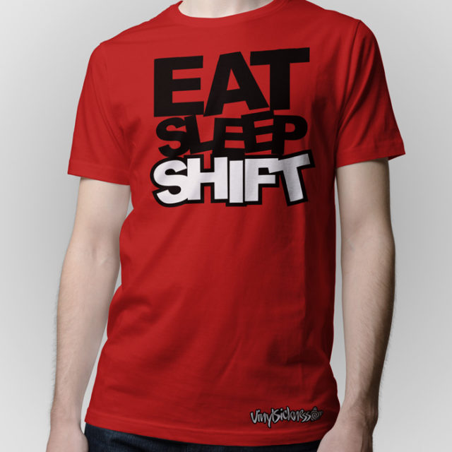 Eat Sleep Shift Red Shirt