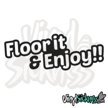 Floor It & Enjoy Jdm Sticker / Decal