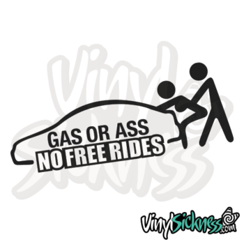 Gas Or Ass No Free Rides Jdm Sticker / Decal