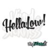 Hella Low