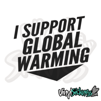 I Support Global Warming Jdm Sticker / Decal
