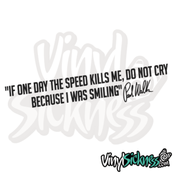 If One Day The Speed Kills Me Do Not Cry Jdm Sticker / Decal