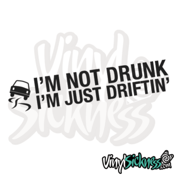 Im Not Drunk Im Just Driftin Jdm Sticker / Decal