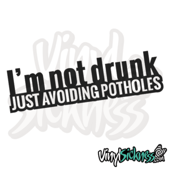Im Not Drunk Just Avoiding Potholes Jdm Sticker / Decal