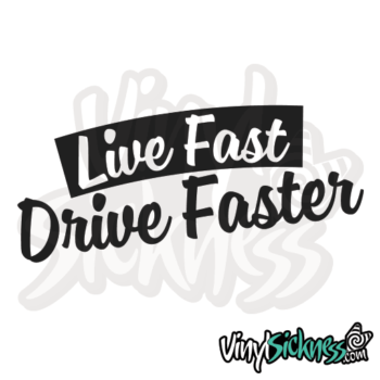 Live Fast Drive Faster Jdm Sticker / Decal