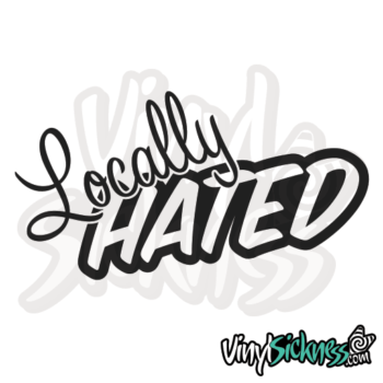 Locally Hated Jdm Sticker / Decal