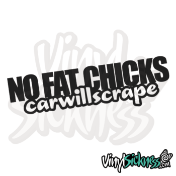 No Fat Chicks Car Will Scrape Jdm Sticker / Decal