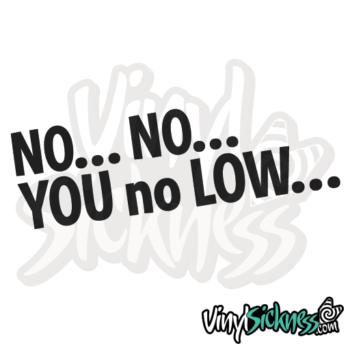 No No You No Low Jdm Sticker / Decal