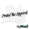 Praise The Lowered V2