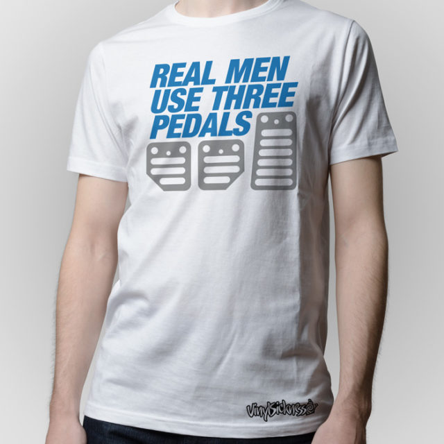Real Men Use Three Pedals White Shirt