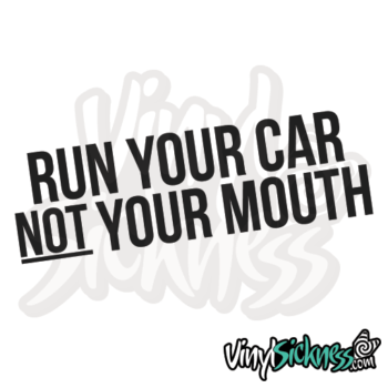 Run Your Car Not Your Mouth Jdm Sticker / Decal
