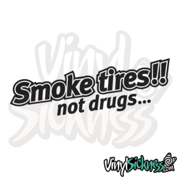 Smoke Tires Not Drugs Jdm Sticker / Decal