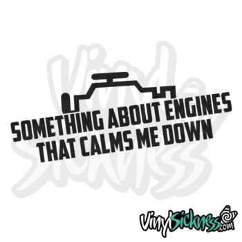 Something About Engines That Calms Me Down Jdm Sticker / Decal