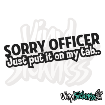 Sorry Officer Just Put It On My Tab Jdm Sticker / Decal