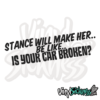 Stance Will Make Her Be Like Is Your Car Broken
