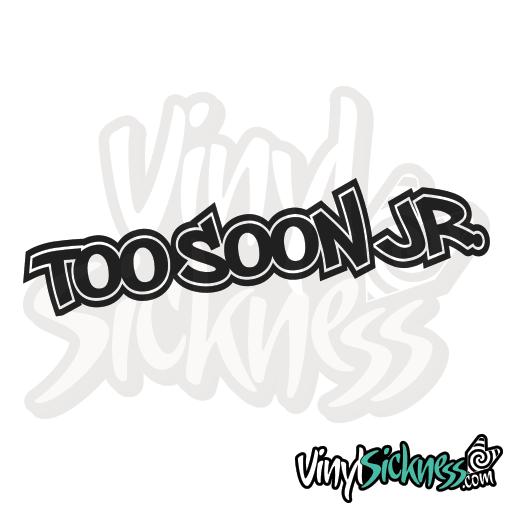 Too Soon Jr