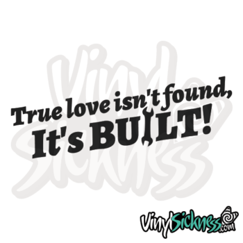True Love Isnt Found Its Built Jdm Sticker / Decal