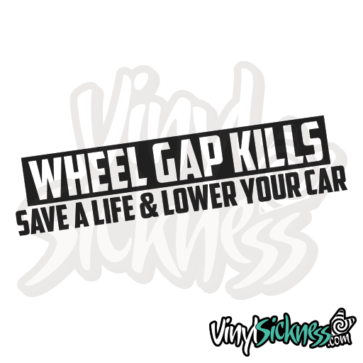 Wheel Gap Kills Save A Life & Lower Your Car